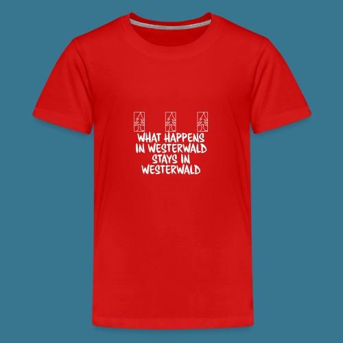 What Happens, Stays - Teenager Premium T-Shirt