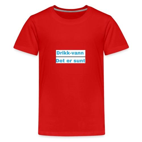 Drikkvannmerch - Premium T-skjorte for tenåringer