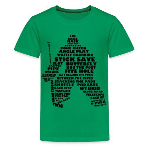 Language of Hockey (Goalie version, black print) - Teenage Premium T-Shirt