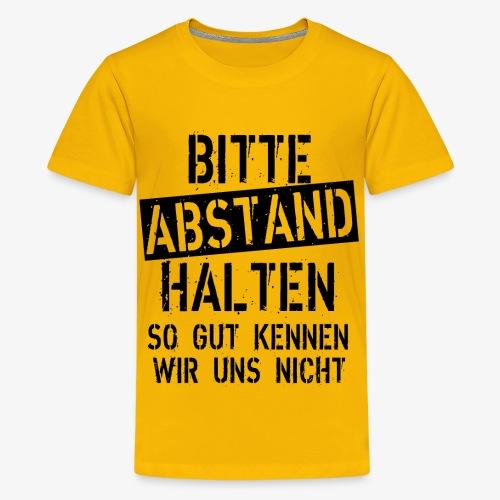 07 Bitte Abstand halten so gut kennen wir uns nich - Teenager Premium T-Shirt