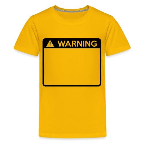 Warning Sign (1 colour) - Teenage Premium T-Shirt