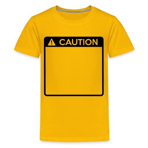 Caution Sign (1 colour) - Teenage Premium T-Shirt
