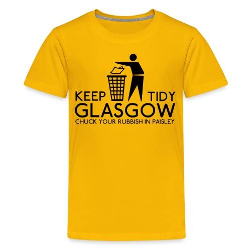 Keep Glasgow Tidy - Teenage Premium T-Shirt