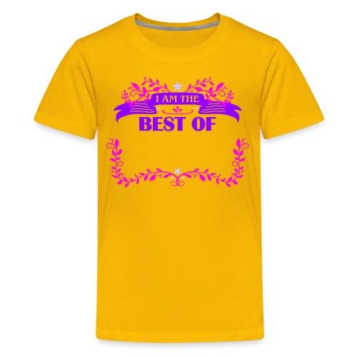 Talent Message I AM THE BEST OF Fun 3 - Teenager Premium T-Shirt