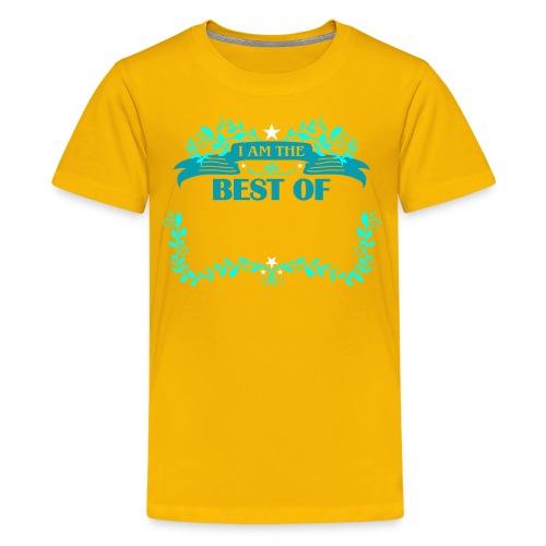 Talent Message I AM THE BEST OF Fun 4 - Teenager Premium T-Shirt
