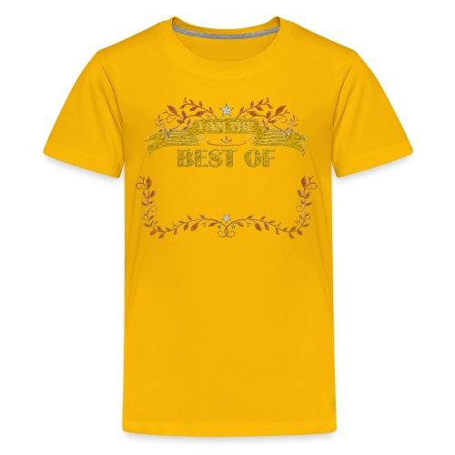 Talent Message I AM THE BEST OF Fun 5 - Teenager Premium T-Shirt