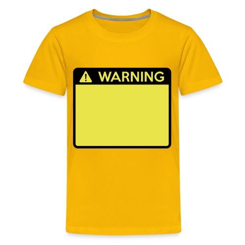 Warning Sign (2 colour) - Teenage Premium T-Shirt