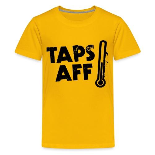 Taps Aff - Teenage Premium T-Shirt