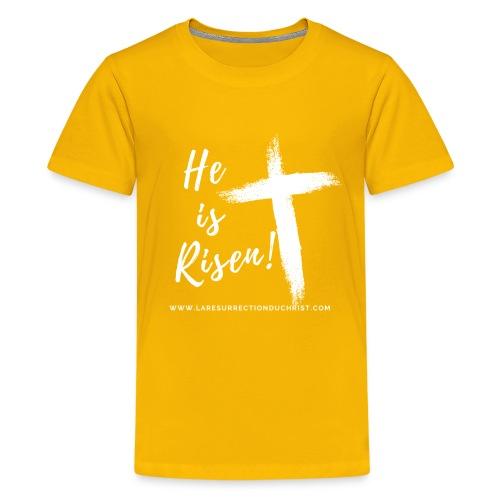 He is Risen ! V2 (Il est ressuscité !) - T-shirt Premium Ado