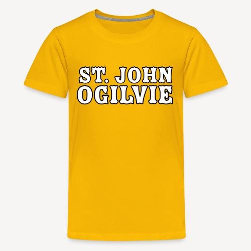 ST JOHN OGILVIE - Teenage Premium T-Shirt