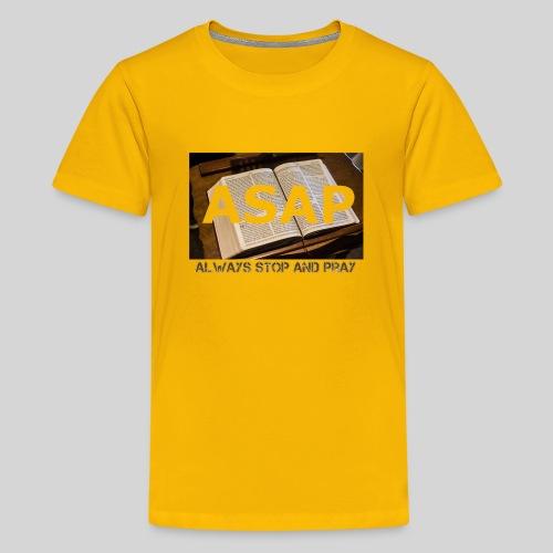 ASAP Always stop and pray auf einer Bibel - Teenager Premium T-Shirt