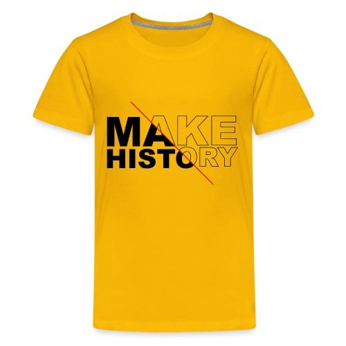 Make History - Camiseta premium adolescente