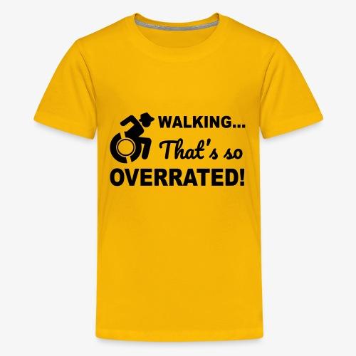 Lopen is zo overgewaardeerd 004 - Teenager Premium T-shirt