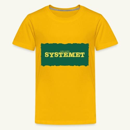 Glöm aldrig Systemet - Premium-T-shirt tonåring