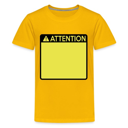 Attention Sign (2 colour) - Teenage Premium T-Shirt