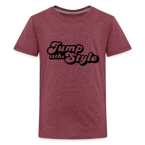 jump is the style pimp - Teenager Premium T-shirt