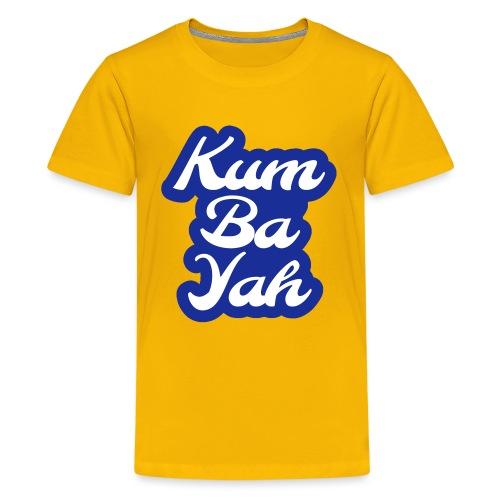Kum Ba Yah - Teenage Premium T-Shirt