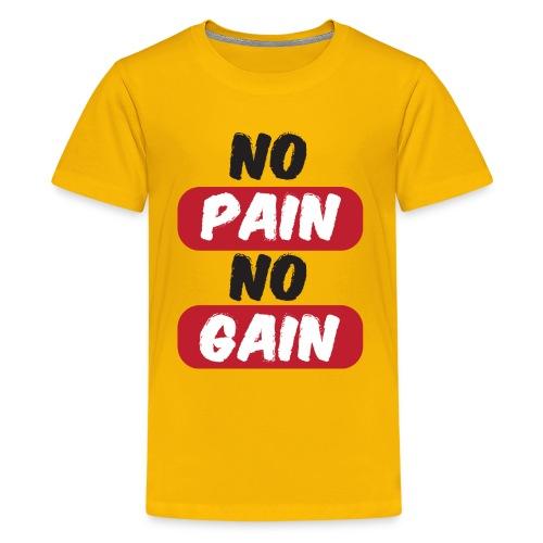 no pain no gain t shirt design fitness - Maglietta Premium per ragazzi