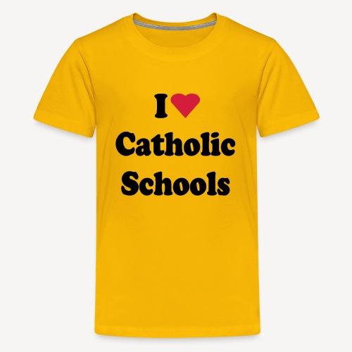 I LOVE CATHOLIC SCHOOLS - Teenage Premium T-Shirt