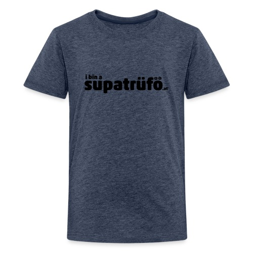 supatrüfö - Teenager Premium T-Shirt