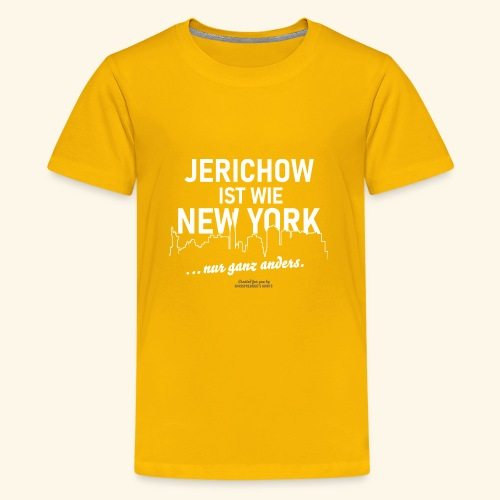 Jerichow ist wie New York ... nur anders - Teenager Premium T-Shirt