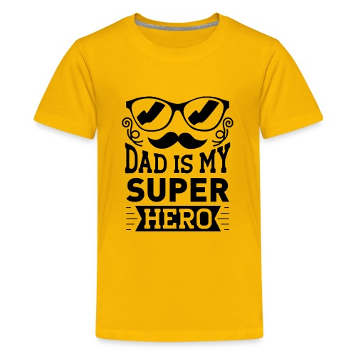 Dad is My Super Hero - T-shirt Premium Ado