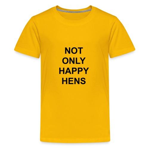 notonlyhappyhens - Teenager Premium T-Shirt
