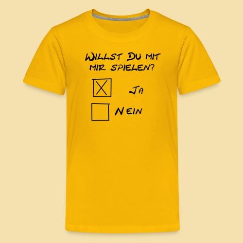 willst du mit mir spielen? - Teenager Premium T-Shirt