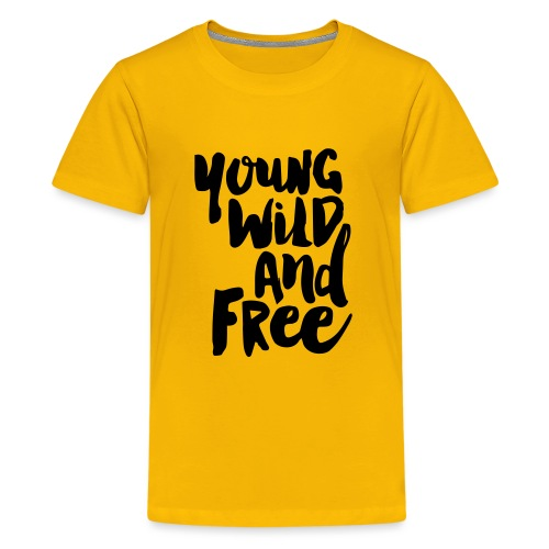Young wild and free - Teenager Premium T-Shirt