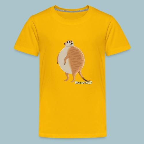 Rollin' Wild - Meerkat - Teenage Premium T-Shirt