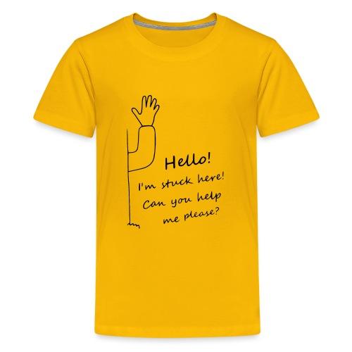 Hello I'm stuck here! schwarz - Teenager Premium T-Shirt