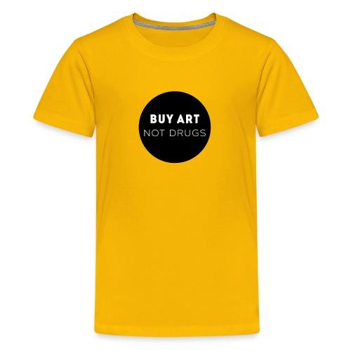 Buy Art Not Drugs - Teinien premium t-paita