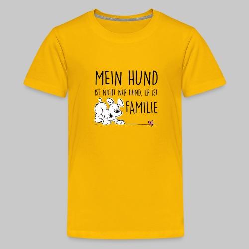Mein Hund ist Familie - Teenager Premium T-Shirt