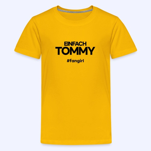 Einfach Tommy / #fangirl / Black Font - Teenager Premium T-Shirt