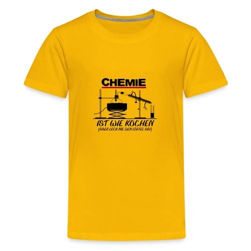 Chemie ist wie kochen - Teenager Premium T-Shirt