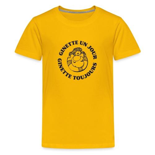 Ginette un jour... Ginette toujours ! - T-shirt Premium Ado
