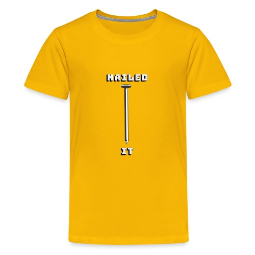 Nailed it - Teenager premium T-shirt