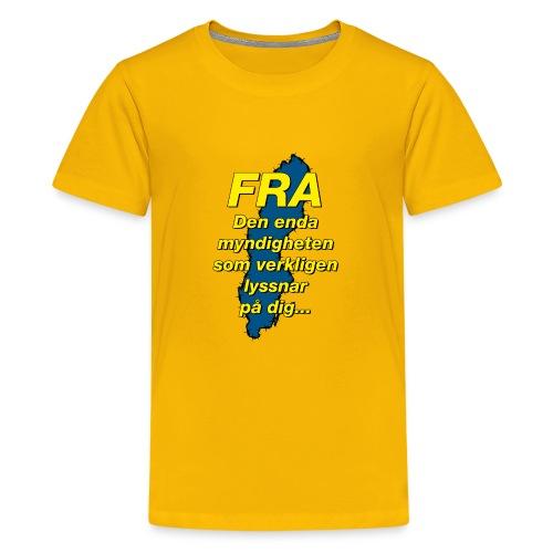 FRA - Den enda myndighet som lyssnar på dig - Premium-T-shirt tonåring