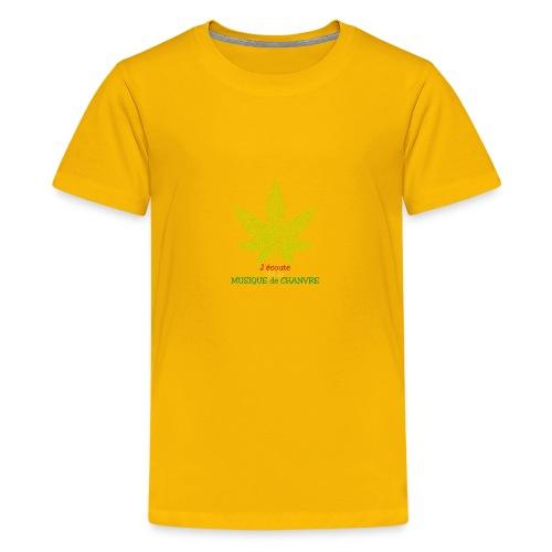 J'ÉCOUTE DE LA MUSIQUE DE CHANVRE - Jeux de Mots - T-shirt Premium Ado