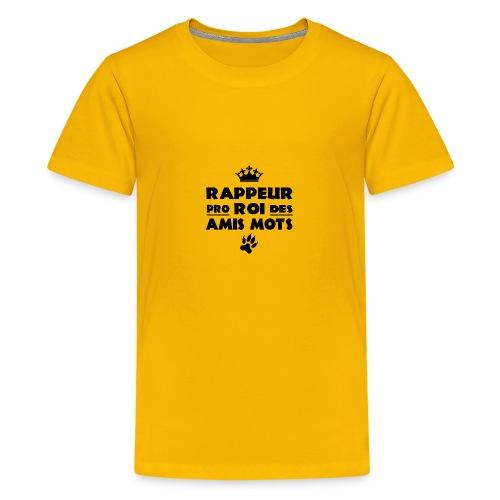 RAPPEUR PRO, ROI DES AMIS MOTS ! - T-shirt Premium Ado