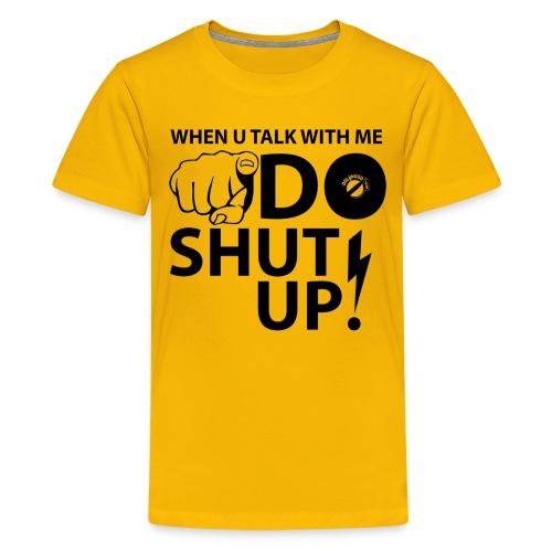 Talk With Me Shut Up blac - Maglietta Premium per ragazzi