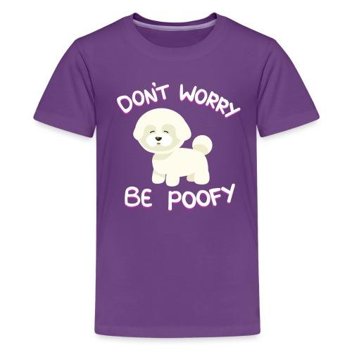 Be Poofy! - Teinien premium t-paita