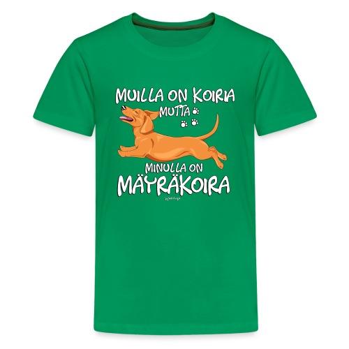 Mäyräkoira LK Koiria - Teinien premium t-paita