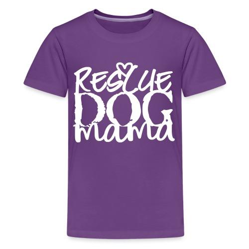 rescuedogmama2 - Teinien premium t-paita