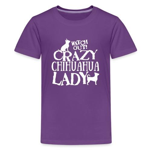 Crazy Chihuahua Lady W - Teinien premium t-paita