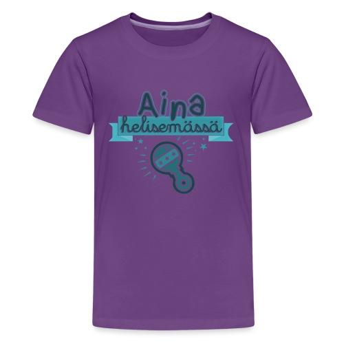 Aina Helisemässä Tumma - Teinien premium t-paita
