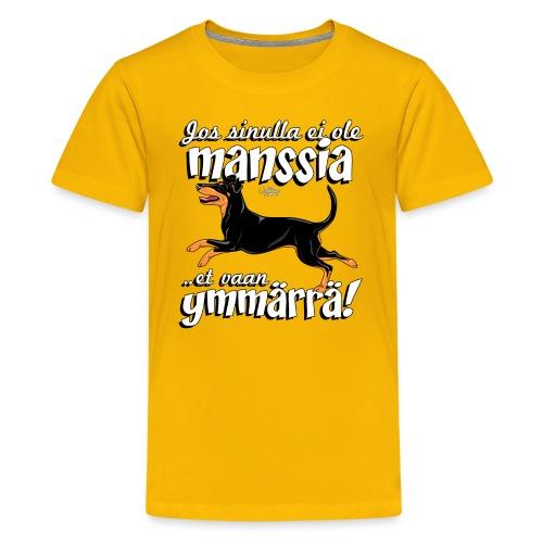 Manssi Ymmärrä - Teinien premium t-paita