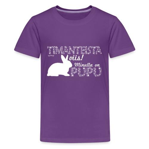 Pupu Dimangi - Teinien premium t-paita