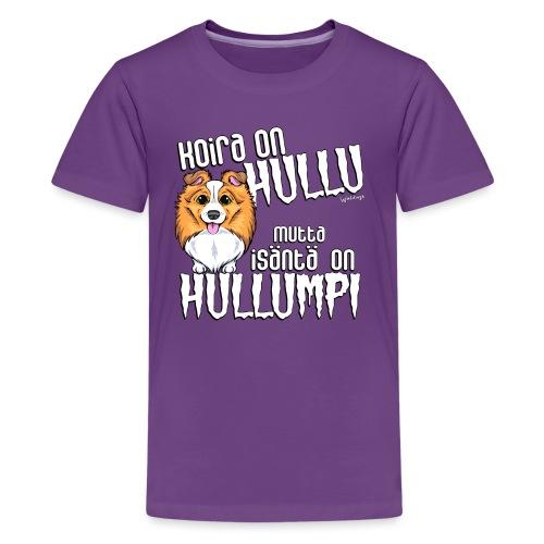 Sheltti Hullumpi - Teinien premium t-paita