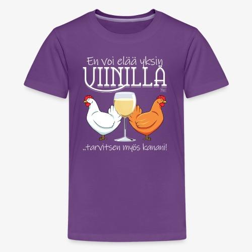 Yksin viinillä Kana - Teinien premium t-paita